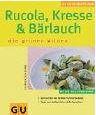 Rucola Kresse Bärlauch GU